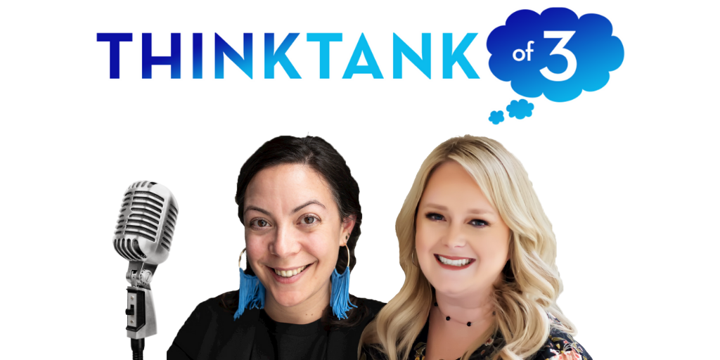 Think Tank of Three Podcast with Julie Holton and Audrea Fink